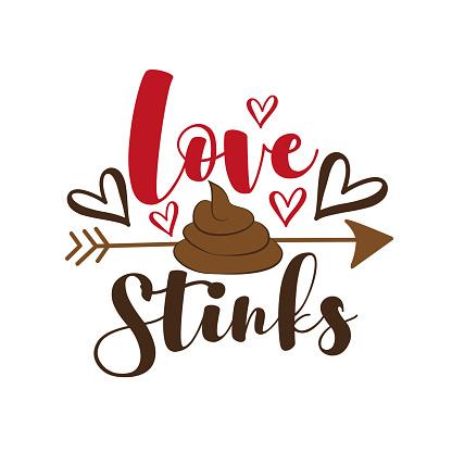 Love Stinks - funny anti valentine's day calligraphic quote.