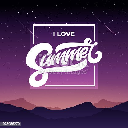I love summer typography with night sky and mountians. Beautiful Mountain Landscape. Vector illustration. Lettering for banner, poster, flyer, card, postcard, cover, brochure EPS10