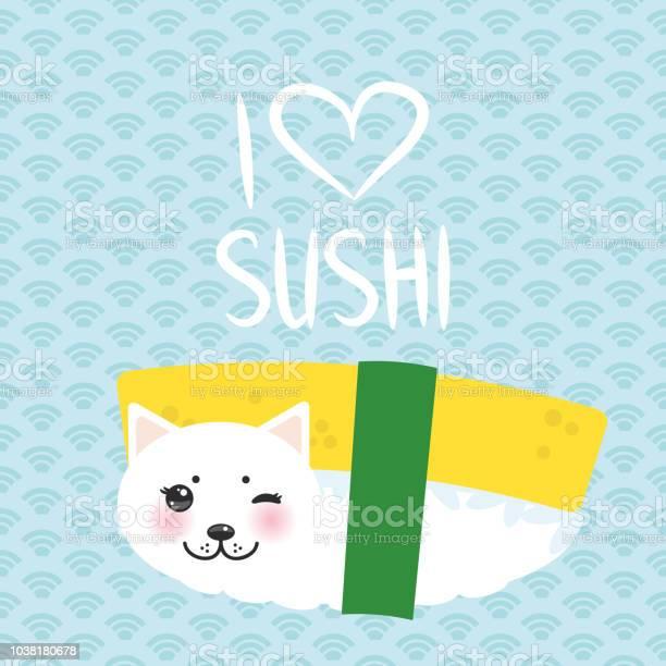 Love sushi kawaii funny tamago sushi sweet egg and white cute cat vector id1038180678?b=1&k=6&m=1038180678&s=612x612&h=5mdzxx bepzcnuvje9ctitktlmghdsba0 qopt4ibb8=