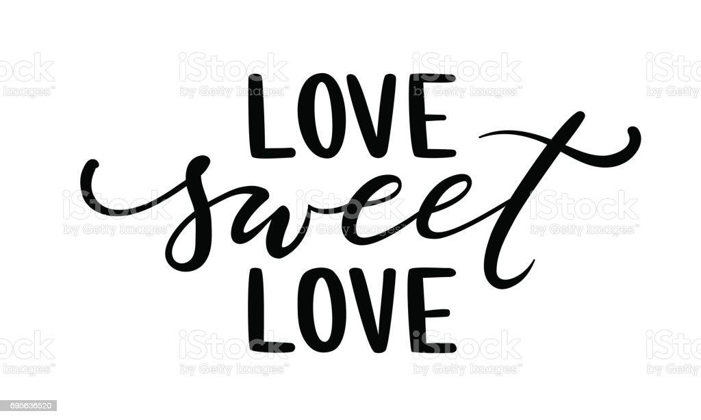Love sweet love hand drawn creative calligraphy and brush pen
