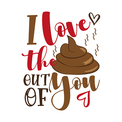 I Love the poo out of you - funny valentine's day calligraphic quote.