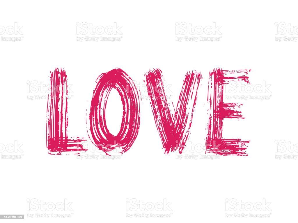 Love word hand drawn lettering. Dry brush texture. Modern calligraphy. Grunge vector illustration. Design for print. vector art illustration