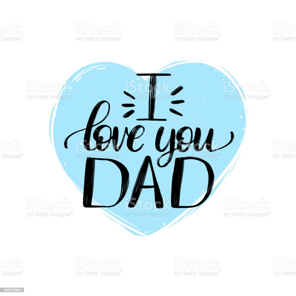 I Love You Dad Vector Calligraphic Inscription For Greeting Card
