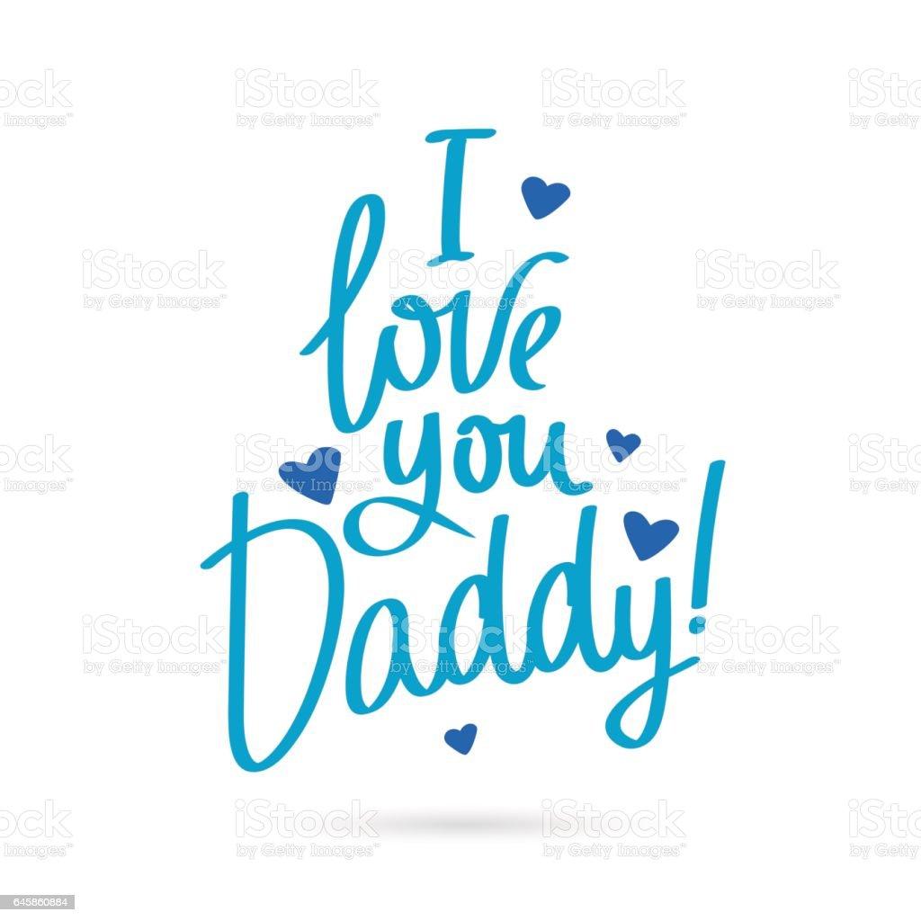 I Love You Daddy Stock Vector Art 645860884 Istock
