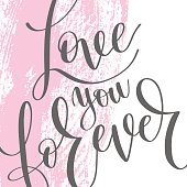 love you forever gray and pink hand written lettering romantic quote, love letter to valentine's day design, poster, greeting card, printing, calligraphy vector illustration