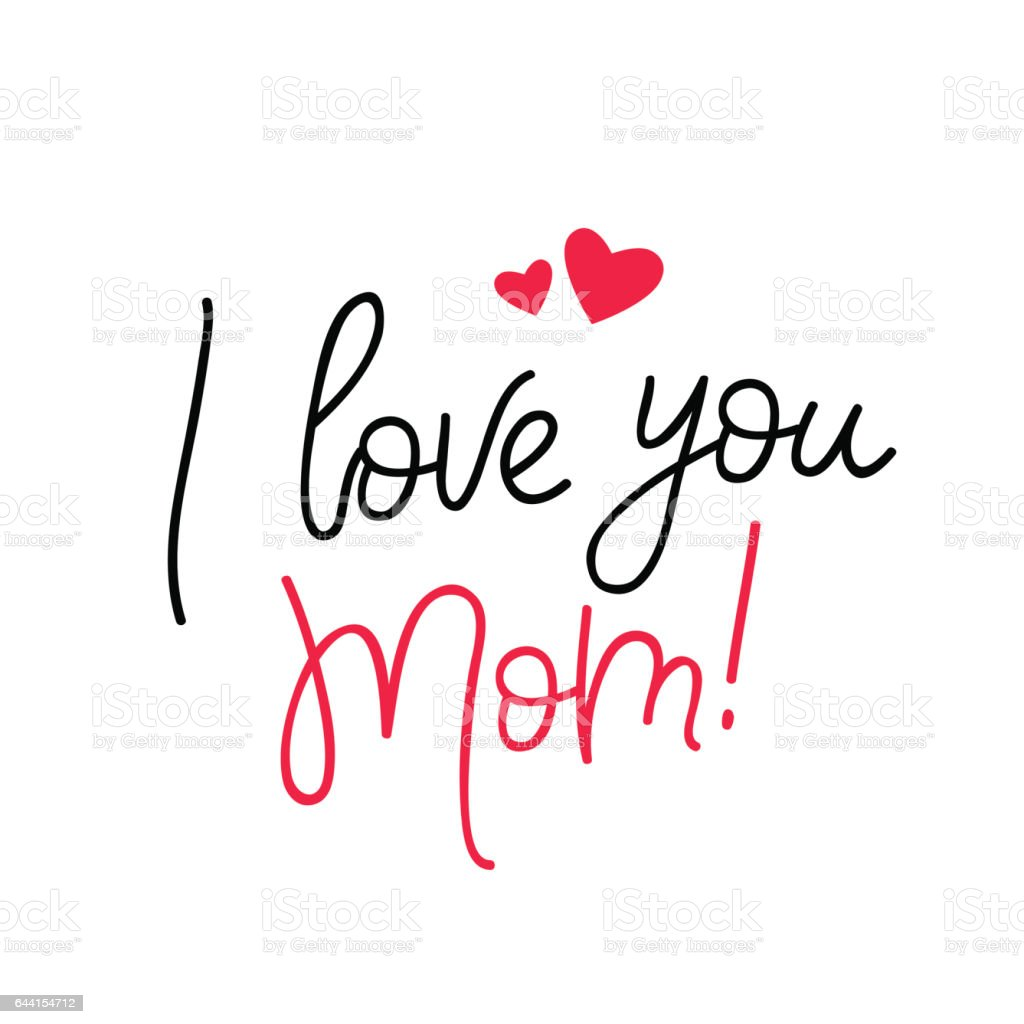 I love you mom calligraphy stock vector art more images