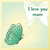 I love you mom. Green Greeting card for mother's day. Postcard with butterfly, flowers and leaves with swirls vector illustration.