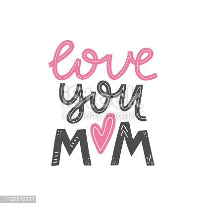 Happy mothers day greeting card. Mother love modern calligraphy poster. T-shirt and clothes print design. Vector illustration eps 10