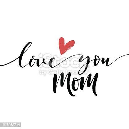 istock Love you mom phrase. 517462714