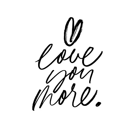 Love You More Romantic Cursive Black Ink Pen Cursive ...