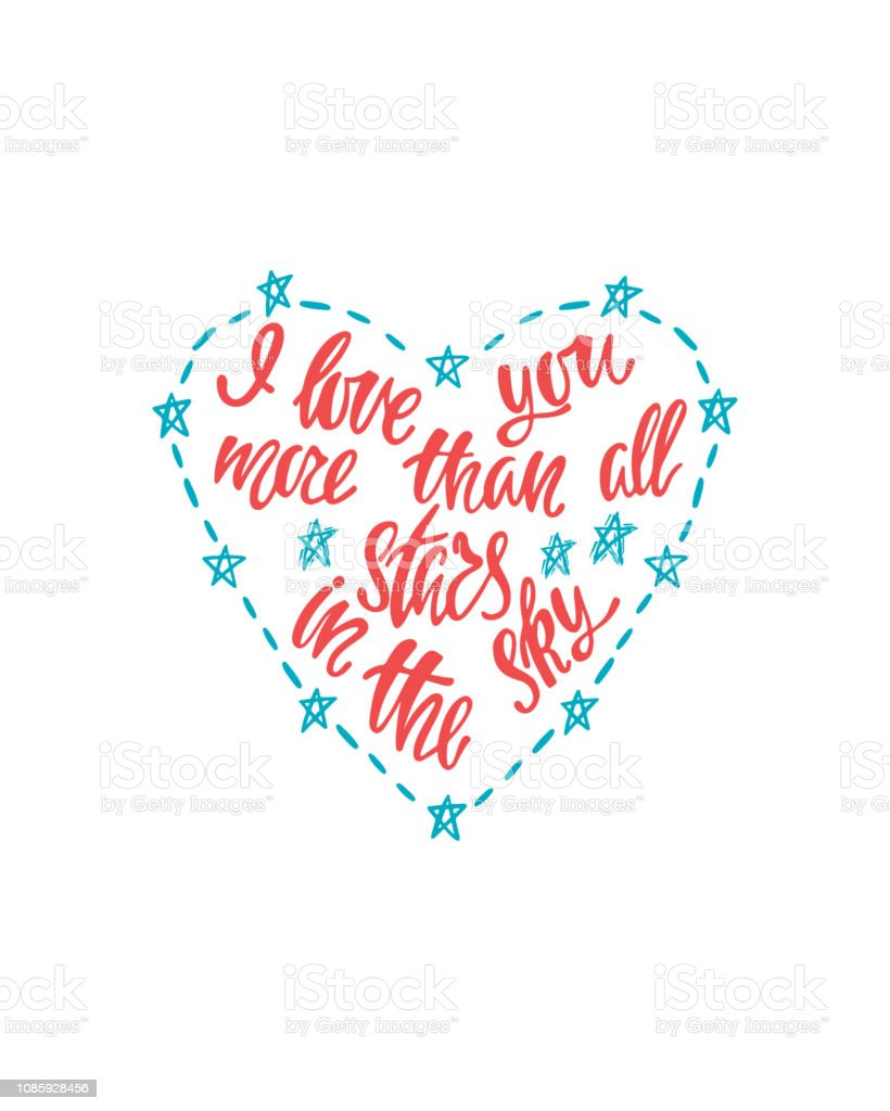 I love you more than all stars in the sky. Hand drawn typography...