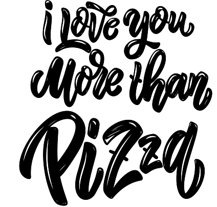 I love you more than pizza. Lettering phrase on light background. Design element for poster, card, banner. Vector illustration