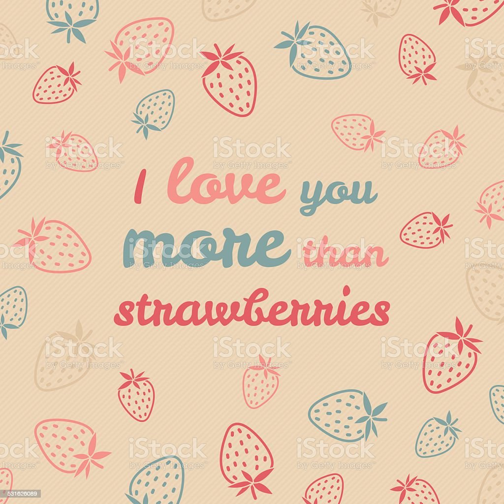 I Love You More Than Strawberries Typography Funny Valentines Card