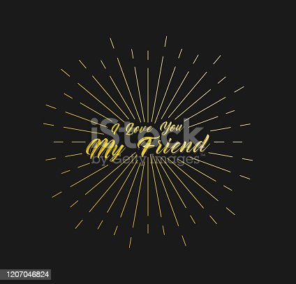 istock I Love You My Friend. Sunburst Line Rays. For Greeting Card, Poster and Web Banner. Vector Illustration, Design Template. 1207046824