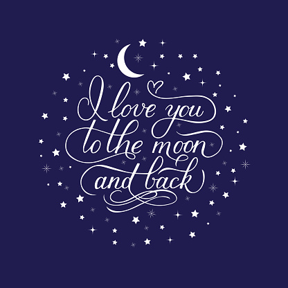I love you to the moon and back. Calligraphy hand lettering with stars on blue sky background. Easy to edit vector template for Valentines  day greeting card, nursery poster, t-shirt, etc.