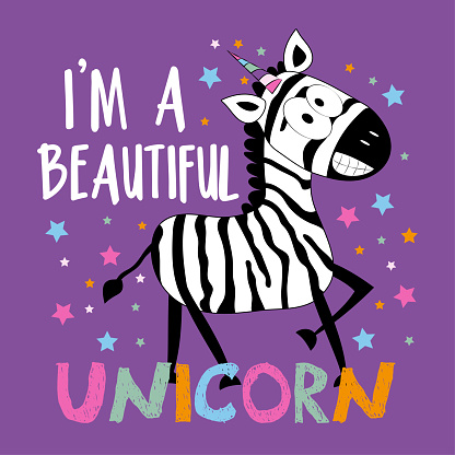 I'm A Beautiful Unicorn- funny smiley zebra on islolated purple background.