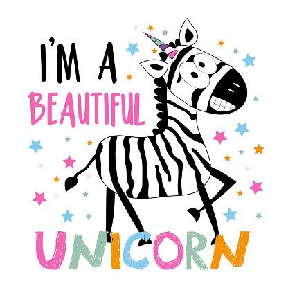 I'm A Beautiful Unicorn- funny smiley zebra on islolated white background.