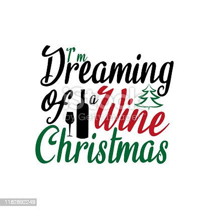 I'm dreaming of a wine Christmas-funny text, with bottle and glass silhouette. Good for greeting card and  t-shirt print, flyer, poster design.