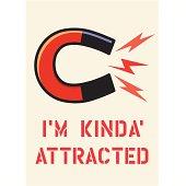 I'm Kinda Attracted!