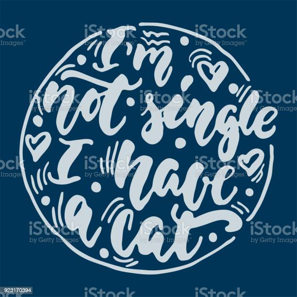 M not single i have a cat hand drawn lettering phrase for animal on vector id923170394?b=1&k=6&m=923170394&s=612x612&h=zrvnhdscilauafk0ypnk7o nbidakp 8i7i a jy9gi=