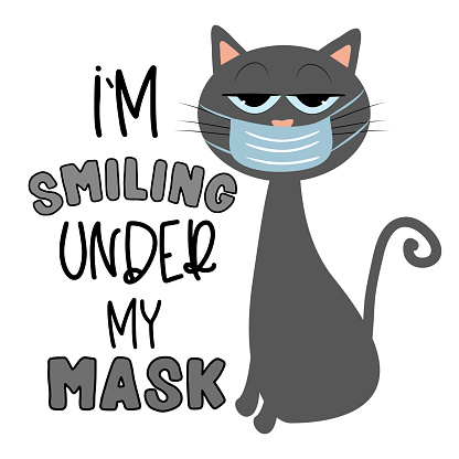 I'm smiling under my mask- funny text with cute cat in face mask.