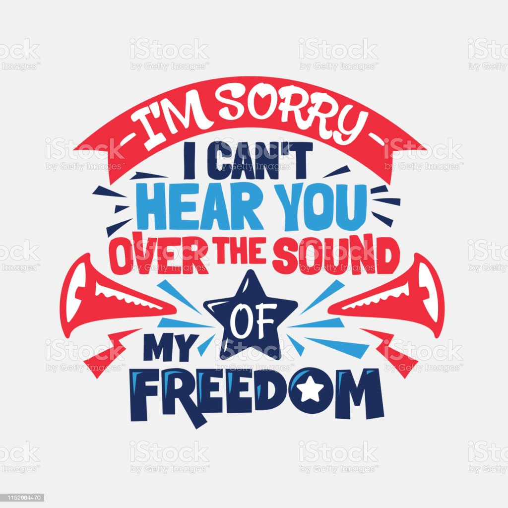 im sorry i cant hear you over the sound phrase independence day
