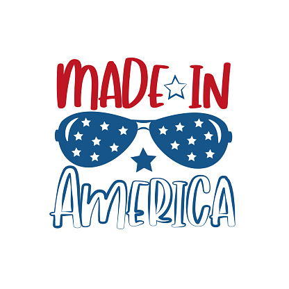 Made in America - Happy Independence Day, lettering design illustration.