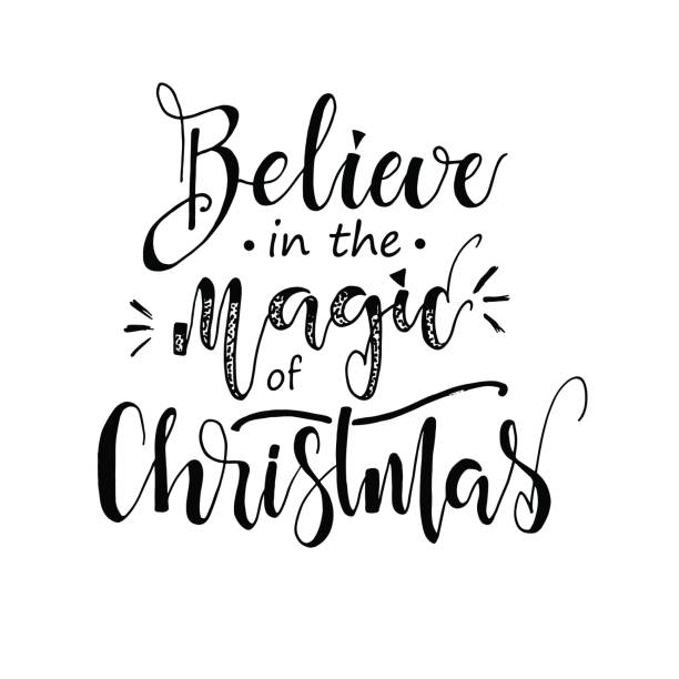 Magic Christmas Believe in the magic of Christmas. Hand drawn lettering, calligraphic design. Isolated on white background. sayings stock illustrations