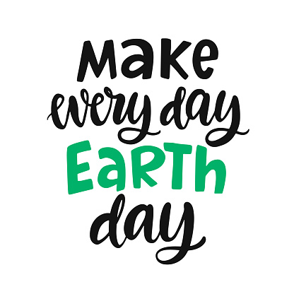 Make every day Earth day poster. Vector hand lettering