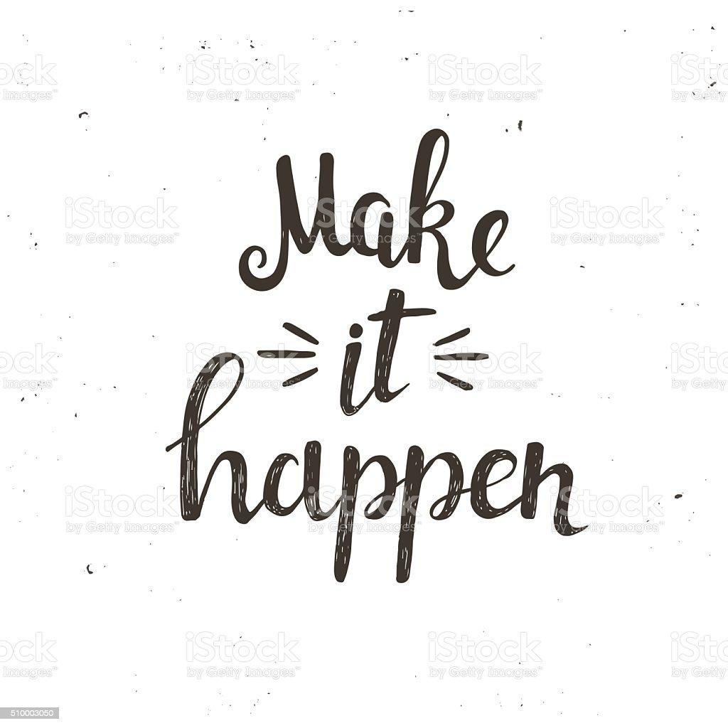 Make It Happen >> Make It Happen Hand Drawn Typography Poster Stok Vektor Sanati