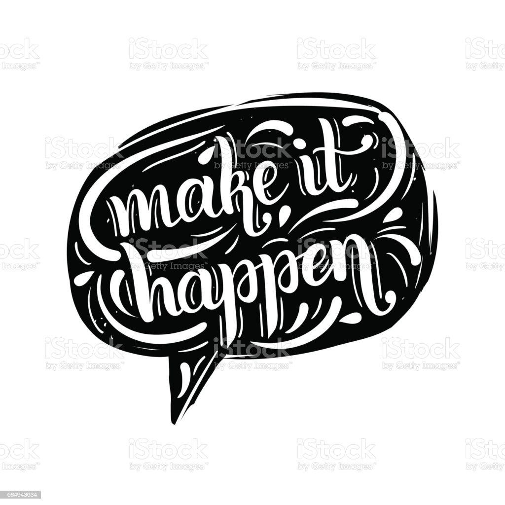 Machen Sie es passieren inspirierend Zitat in Sprechblase. Hand Schriftzug Typografie Design für Plakat, print etc.. Lizenzfreies machen sie es passieren inspirierend zitat in sprechblase hand schriftzug typografie design für plakat print etc stock vektor art und mehr bilder von annual inspiration awards