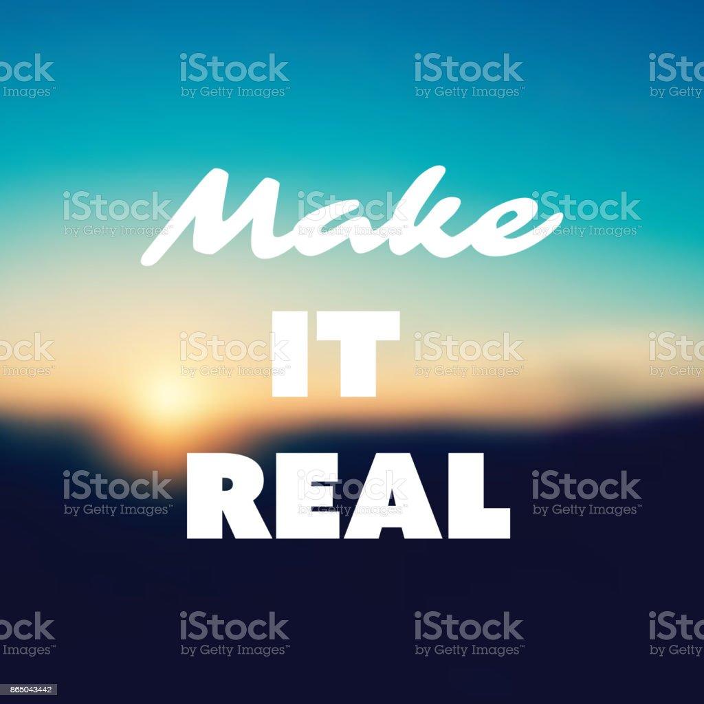 Make It Real Inspirational Quote Slogan Saying Success ...