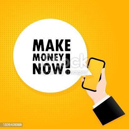 istock Make money now. Smartphone with a bubble text. Poster with text Make money now. Comic retro style. Phone app speech bubble. Vector EPS 10. Isolated on background 1326409368