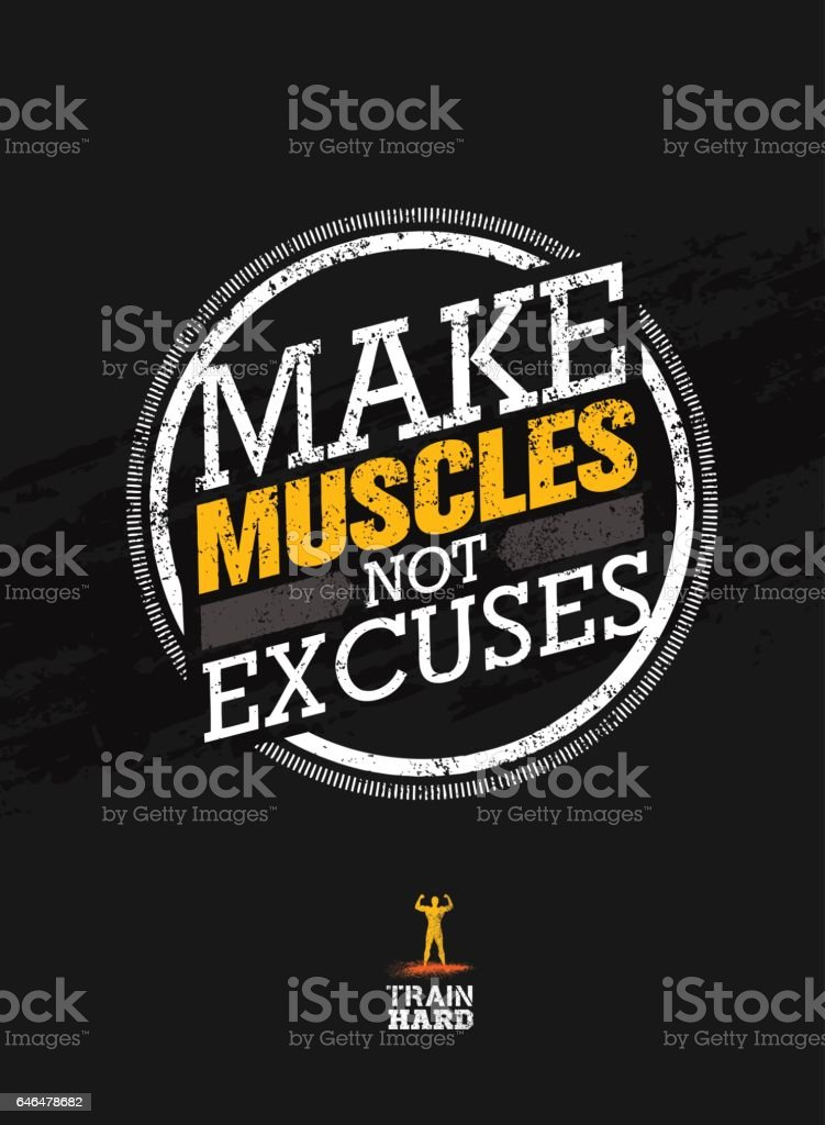 Make Muscles Not Excuses. Workout and Fitness Motivation Quote. Creative Vector Typography Grunge Poster Concept vector art illustration