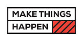 Make Things Happen. Inspiring Creative Motivation Quote Template. Vector Typography - Illustration