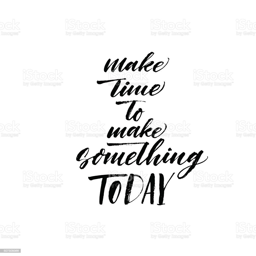 Vetores De Aproveite O Tempo Para Fazer Alguma Coisa Hoje Frase E