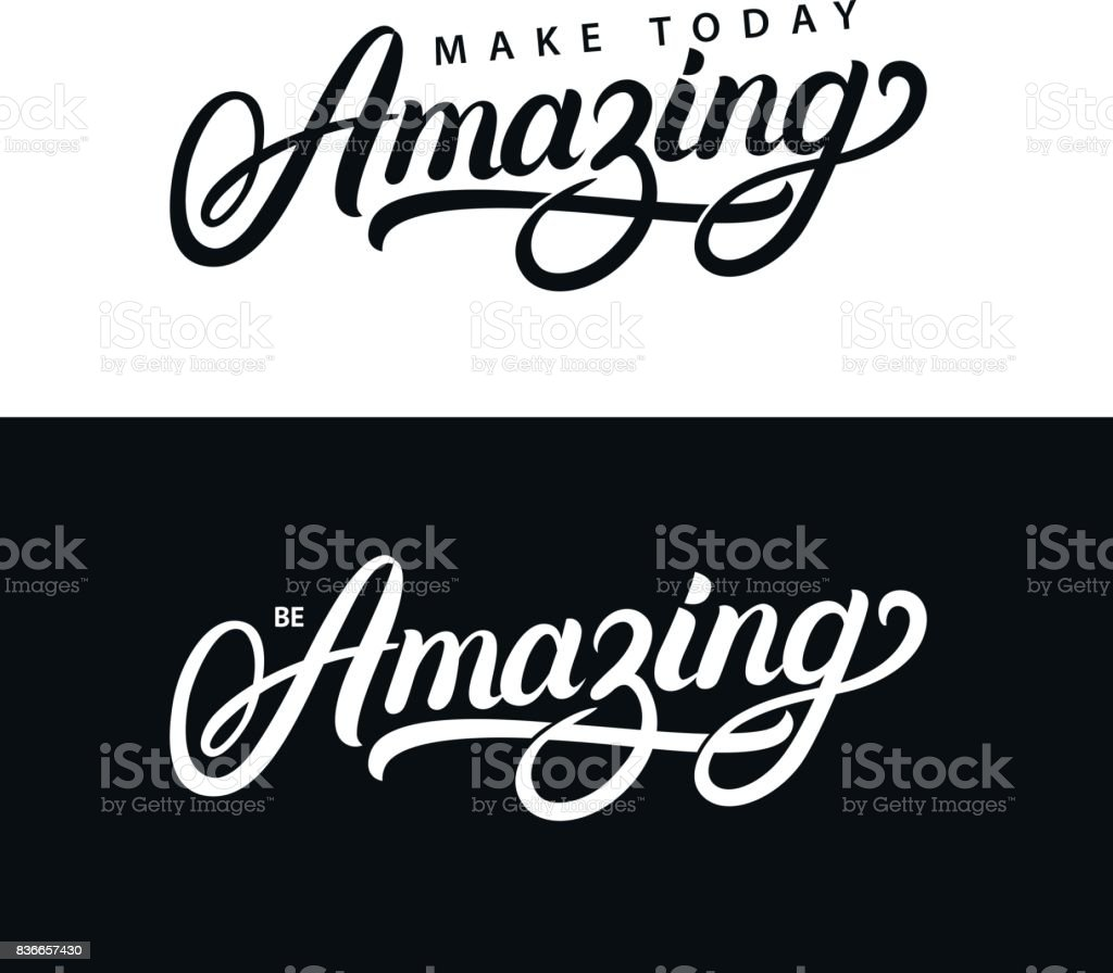 Make today amazing and be amazing hand written lettering quotes. vector art illustration