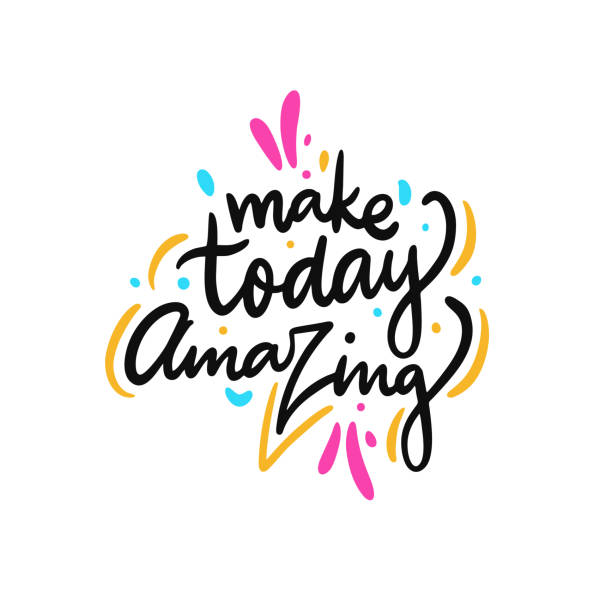Make today amazing. Hand drawn vector lettering. Motivational inspirational quote. Make today amazing. Hand drawn vector lettering. Motivational inspirational quote. Vector illustration isolated on white background. motivation stock illustrations
