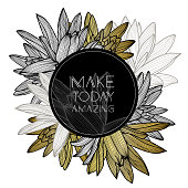 Make today amazing. Stylish golden floral background with inspirational quotes.