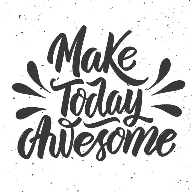 Make today awesome. Hand drawn lettering on white background. Make today awesome. Hand drawn lettering on white background. Design element for poster, card. Vector illustration aphorism stock illustrations