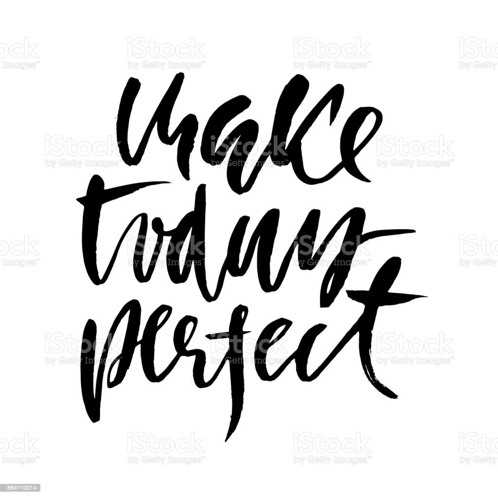 Make today perfect. Inspirational and motivational quote. Hand painted brush lettering. Handwritten modern typography. Vector illustration. royalty-free make today perfect inspirational and motivational quote hand painted brush lettering handwritten modern typography vector illustration stock vector art & more images of black color