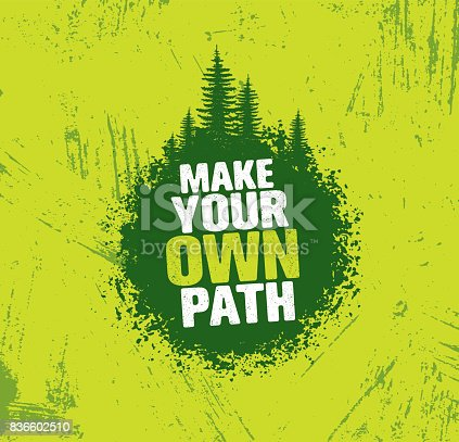 Make Your Own Path. Adventure Mountain Hike Creative Motivation Concept. Vector Outdoor Design on Rough Distressed Background