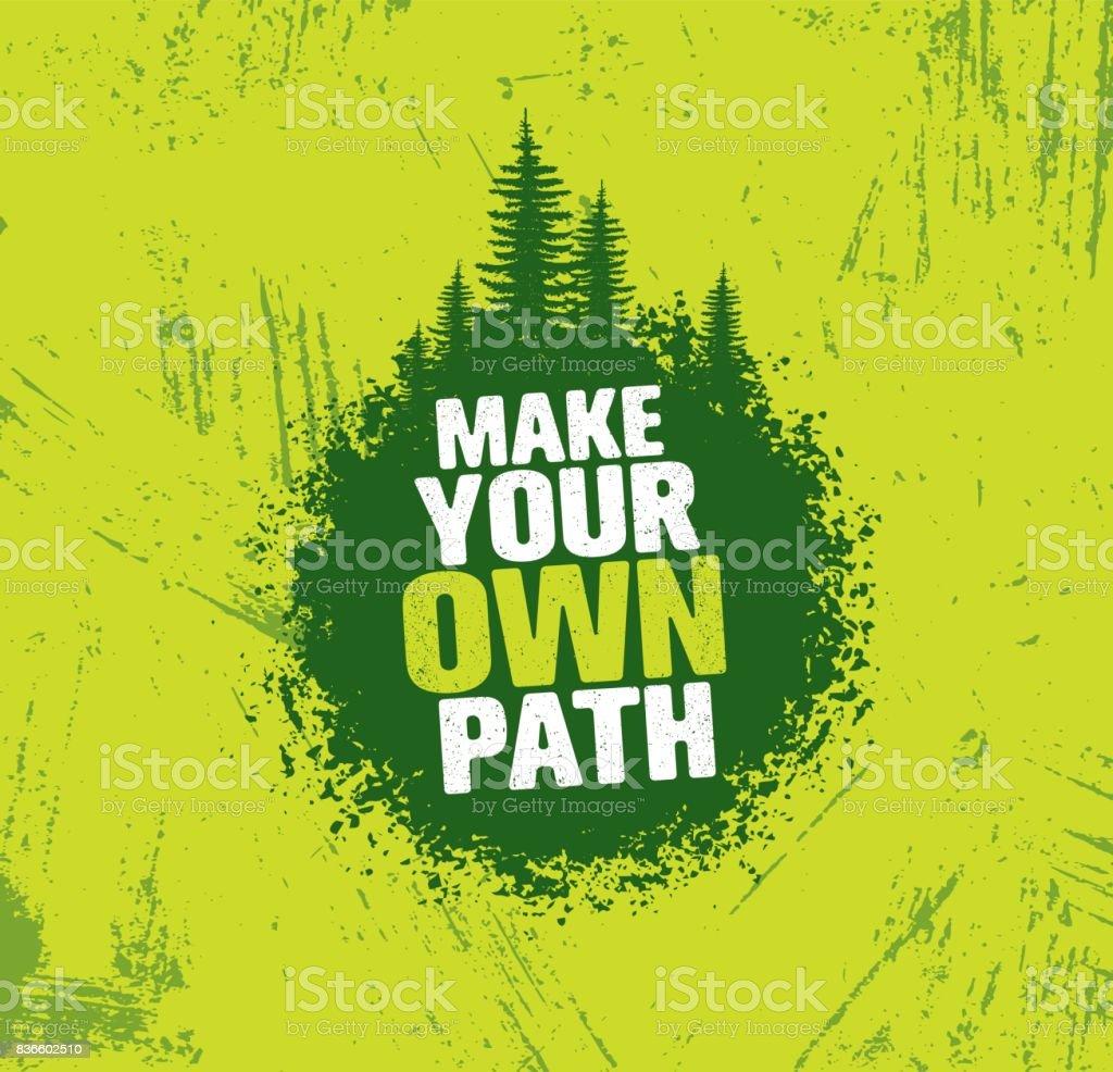 Fazer seu próprio caminho. Conceito de motivação criativa de caminhada montanha aventura. Vector Design exterior - ilustração de arte em vetor