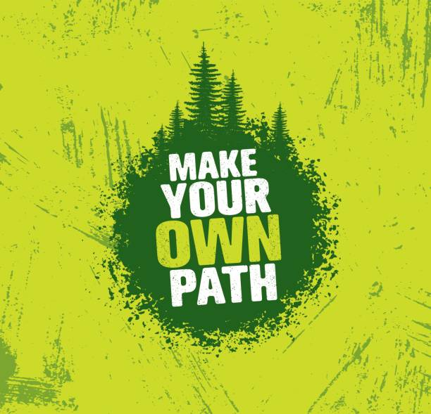 Make Your Own Path. Adventure Mountain Hike Creative Motivation Concept. Vector Outdoor Design vector art illustration