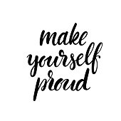 Make yourself proud phrase.