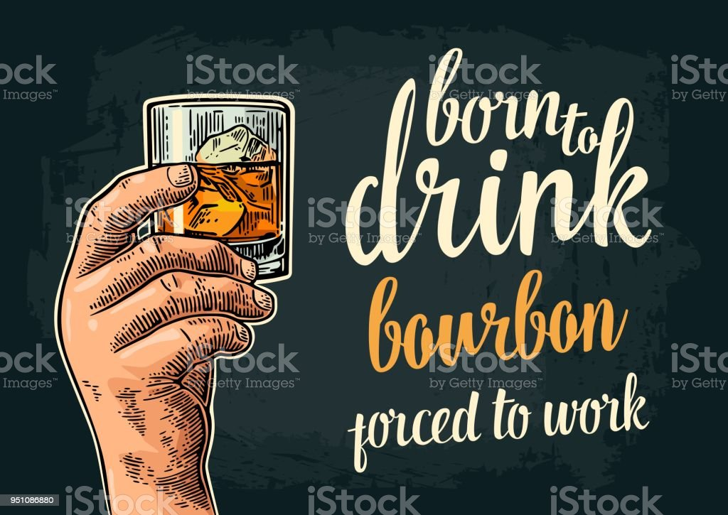 Male hand holding glass. Born to drink bourbon vector art illustration