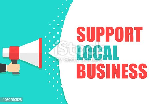 Male hand holding megaphone with Support local business speech bubble. Loudspeaker. Banner for business, marketing and advertising. Vector illustration