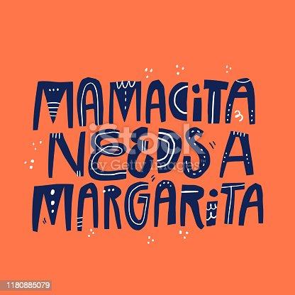 Mamacita needs margarita scandinavian style vector lettering. Maternity slogan with spanish slang word hand drawn illustration. Textile, banner decorative typography. Difficult motherhood saying
