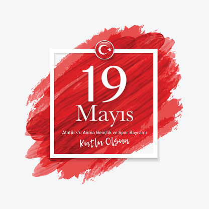 19 May Commemoration of Ataturk, Youth and Sports Day