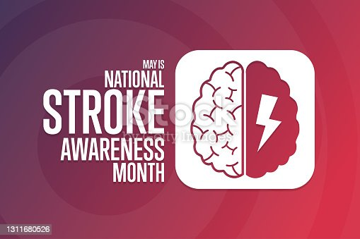 istock May is National Stroke Awareness Month. Holiday concept. Template for background, banner, card, poster with text inscription. Vector EPS10 illustration. 1311680526